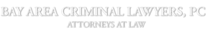 Bay Area Criminal Lawyers PC - Attorneys at Law